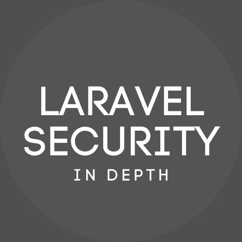 Laravel Security in Depth